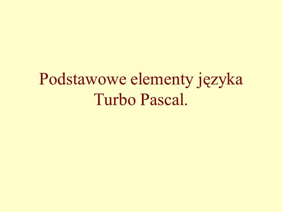 Podstawowe elementy języka Turbo Pascal.