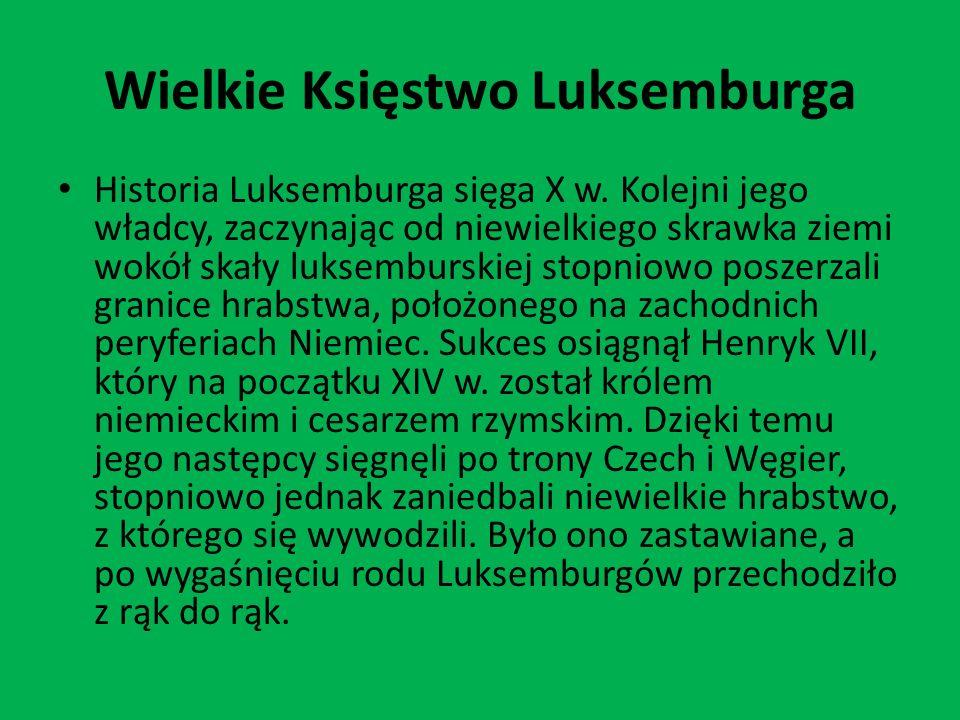 Wielkie Księstwo Luksemburga Historia Luksemburga sięga X w.