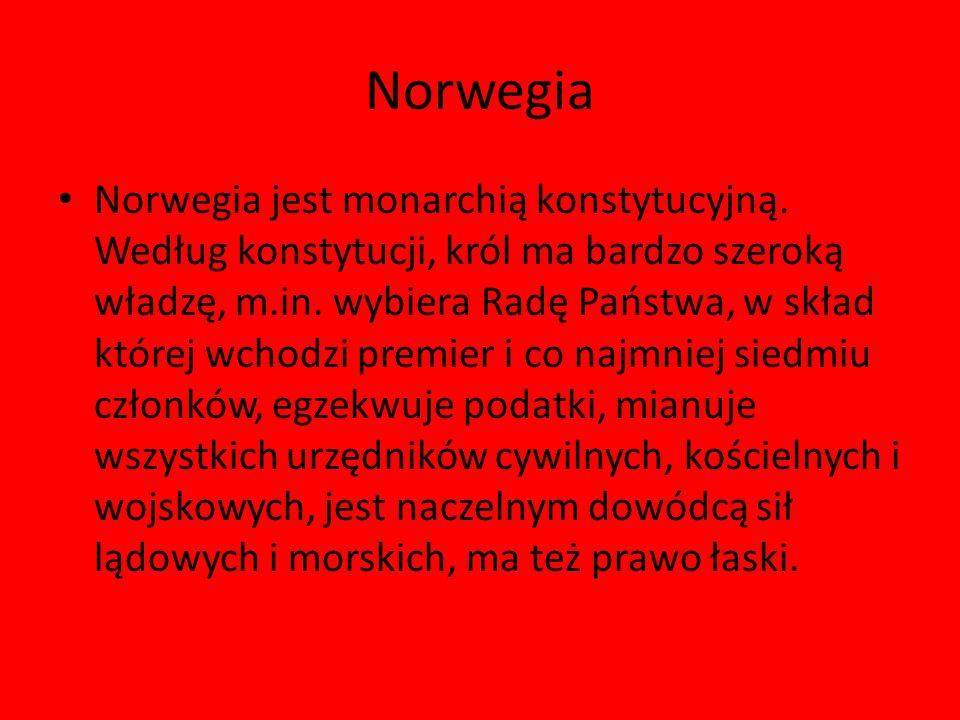 Norwegia Norwegia jest monarchią konstytucyjną.