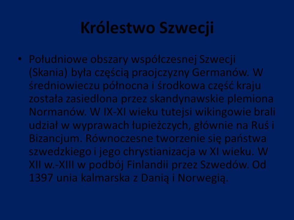 Królestwo Szwecji Południowe obszary współczesnej Szwecji (Skania) była częścią praojczyzny Germanów.