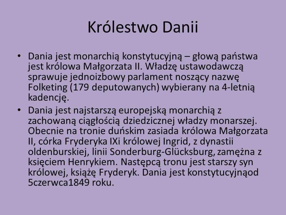 Królestwo Danii Dania jest monarchią konstytucyjną – głową państwa jest królowa Małgorzata II.