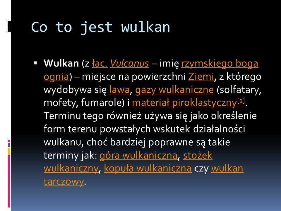 Co to jest wulkan Wulkan (z łac. Vulcanus – imię rzymskiego boga ognia) – miejsce na powierzchni Ziemi, z którego wydobywa się lawa, gazy wulkaniczne