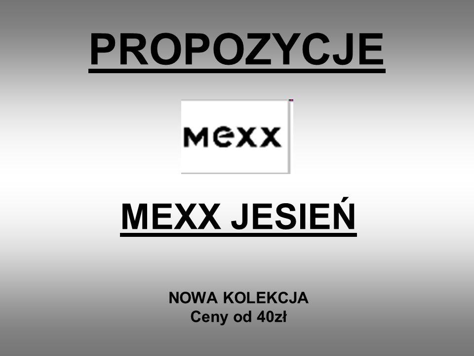 PROPOZYCJE MEXX JESIEŃ NOWA KOLEKCJA Ceny od 40zł