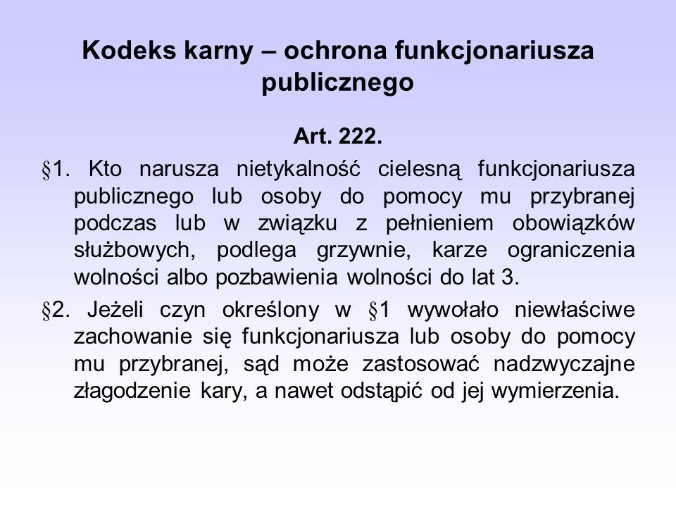 Kodeks karny – ochrona funkcjonariusza publicznego Art.