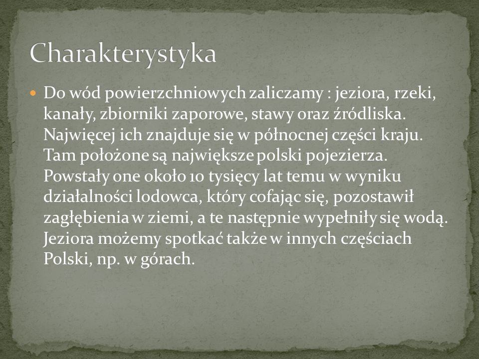 Jeziora możemy spotkać także w innych częściach Polski, np.