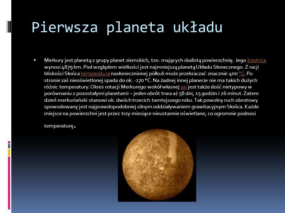 Pierwsza planeta układu Merkury jest planetą z grupy planet ziemskich, tzn. mających skalistą powierzchnię. Jego średnica wynosi 4879 km. Pod względem