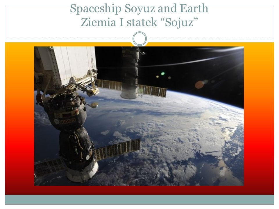 Spaceship Soyuz and Earth Ziemia I statek Sojuz