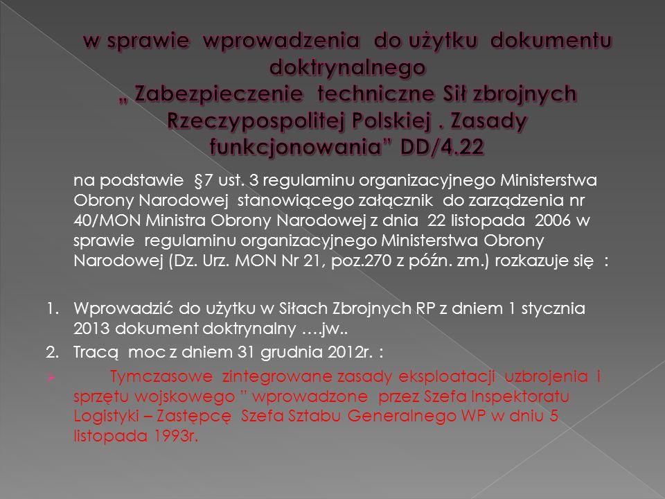 na podstawie §7 ust. 3 regulaminu organizacyjnego Ministerstwa Obrony Narodowej stanowiącego załącznik do zarządzenia nr 40/MON Ministra Obrony Narodo