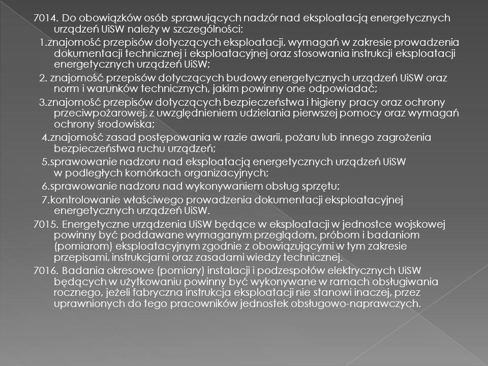7014. Do obowiązków osób sprawujących nadzór nad eksploatacją energetycznych urządzeń UiSW należy w szczególności: 1.znajomość przepisów dotyczących e