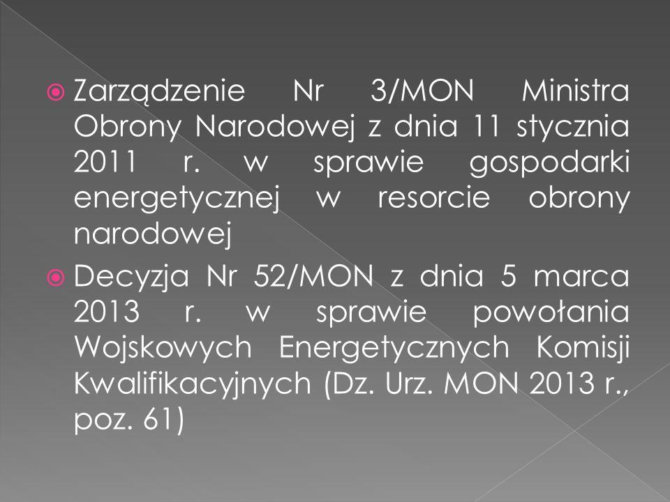 Zarządzenie Nr 3/MON Ministra Obrony Narodowej z dnia 11 stycznia 2011 r. w sprawie gospodarki energetycznej w resorcie obrony narodowej Decyzja Nr 52