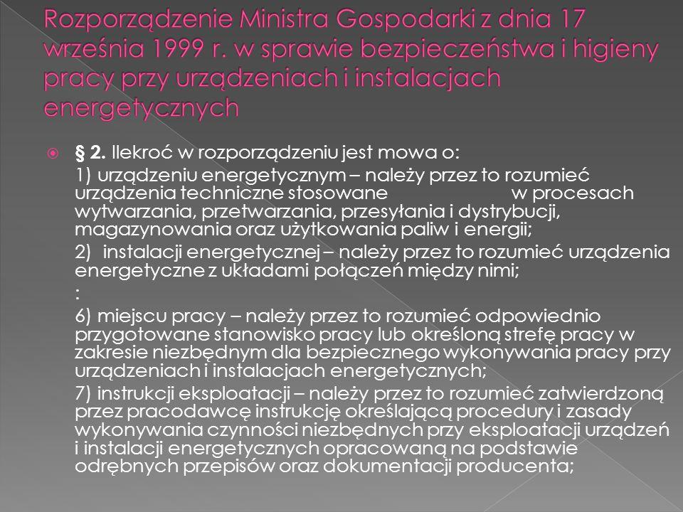 § 2. Ilekroć w rozporządzeniu jest mowa o: 1) urządzeniu energetycznym – należy przez to rozumieć urządzenia techniczne stosowane w procesach wytwarza