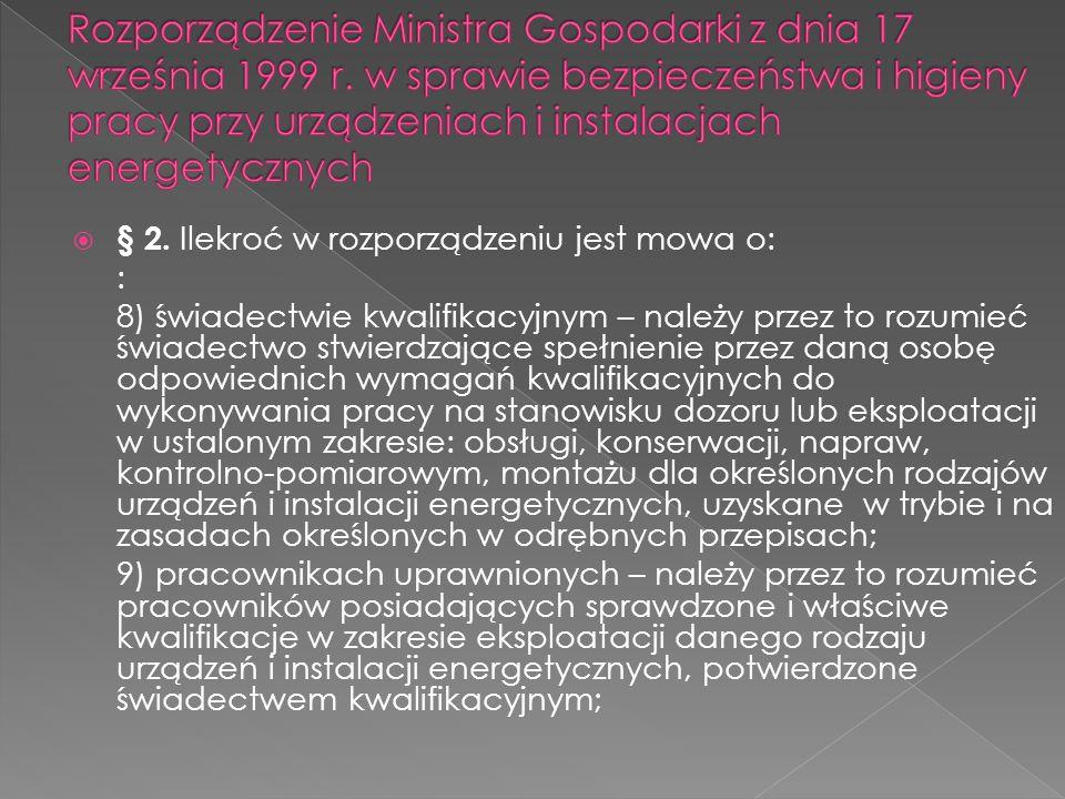 § 2. Ilekroć w rozporządzeniu jest mowa o: : 8) świadectwie kwalifikacyjnym – należy przez to rozumieć świadectwo stwierdzające spełnienie przez daną