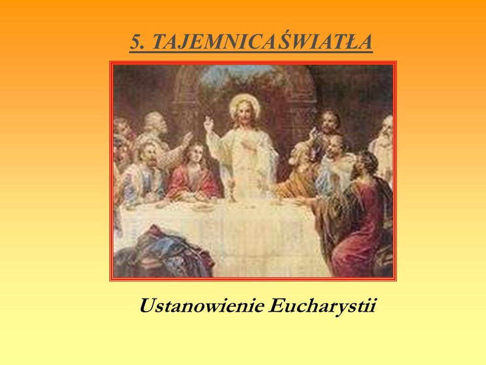 5. TAJEMNICA ŚWIATŁA Ustanowienie Eucharystii
