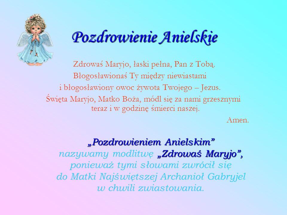 Zwiastowanie Najświętszej Maryi Pannie. 1. TAJEMNICA RADOSNA