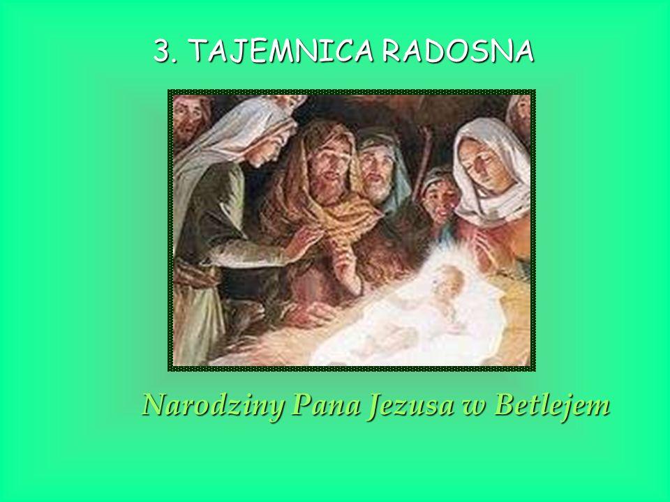 Narodziny Pana Jezusa w Betlejem 3. TAJEMNICA RADOSNA