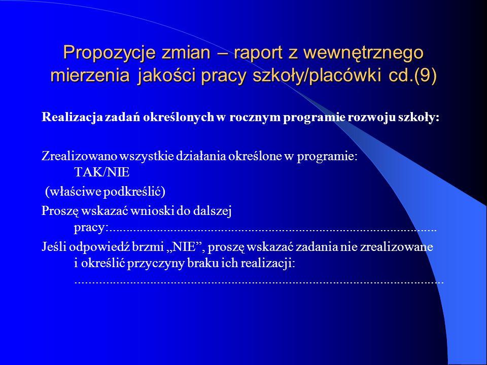 Propozycje zmian – raport z wewnętrznego mierzenia jakości pracy szkoły/placówki cd.(8) 1.