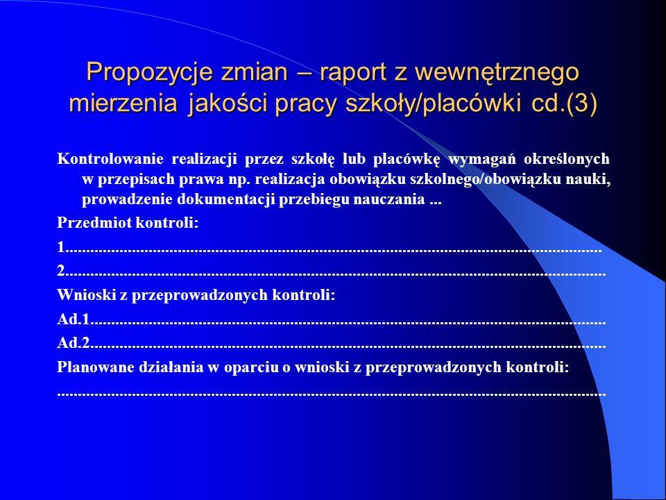 Propozycje zmian – raport z wewnętrznego mierzenia jakości pracy szkoły/placówki cd.(2) Standardy wybrane z Zarządzenia Nr 33 DKO Ocena stopnia spełniania standardu poprzez realizację wskaźników (0/1) Standard Nr.....