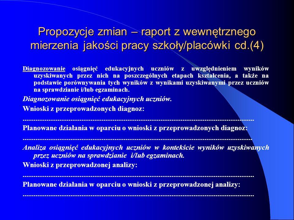 Propozycje zmian – raport z wewnętrznego mierzenia jakości pracy szkoły/placówki cd.(3) Kontrolowanie realizacji przez szkołę lub placówkę wymagań określonych w przepisach prawa np.
