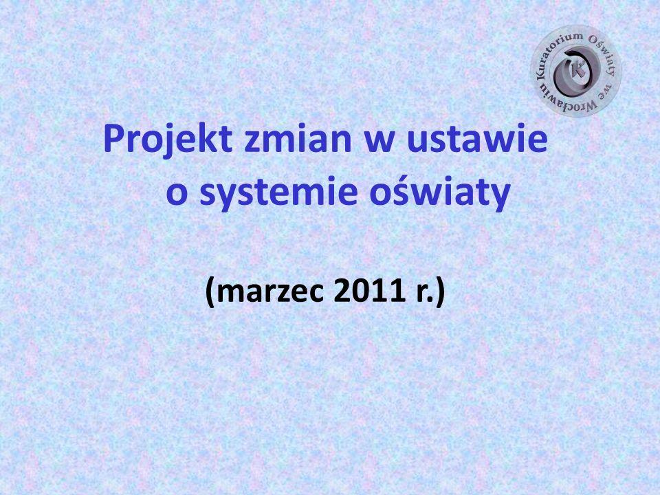 Projekt zmian w ustawie o systemie oświaty (marzec 2011 r.)