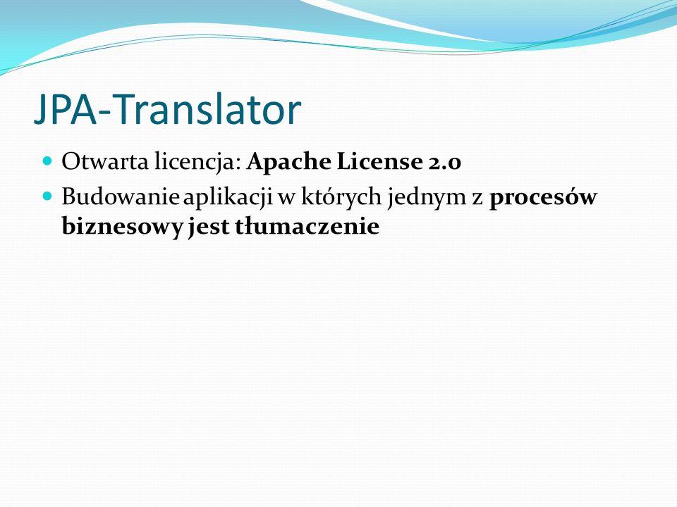JPA-Translator Otwarta licencja: Apache License 2.0 Budowanie aplikacji w których jednym z procesów biznesowy jest tłumaczenie