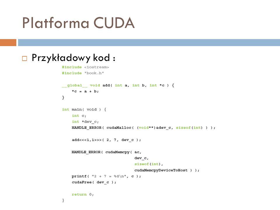 Platforma CUDA Przykładowy kod :