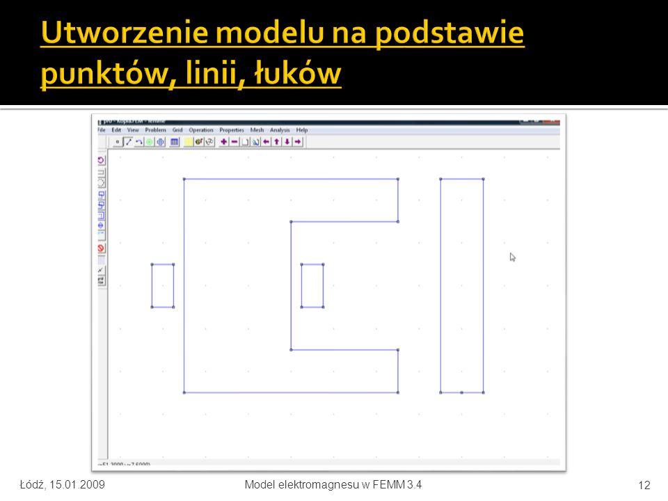Łódź, 15.01.2009Model elektromagnesu w FEMM 3.4 12
