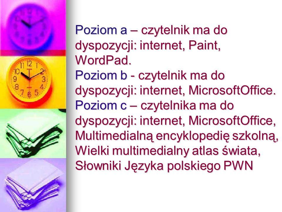 Poziom a – czytelnik ma do dyspozycji: internet, Paint, WordPad.