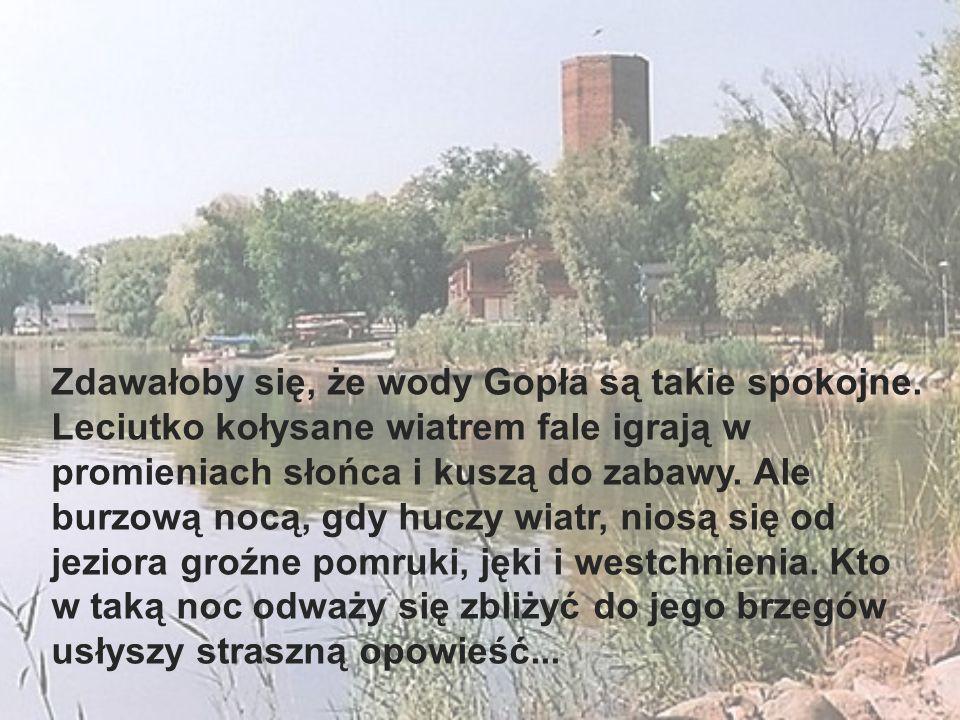 Przed wiekami, nad wodami Gopła wznosił się warowny gród Kruszwica.