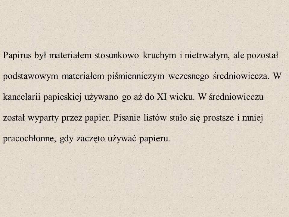 Papirus był materiałem stosunkowo kruchym i nietrwałym, ale pozostał podstawowym materiałem piśmienniczym wczesnego średniowiecza. W kancelarii papies