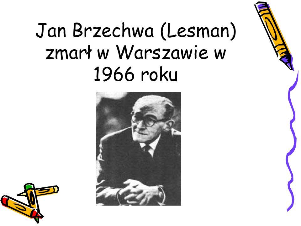 Jan Brzechwa (Lesman) zmarł w Warszawie w 1966 roku