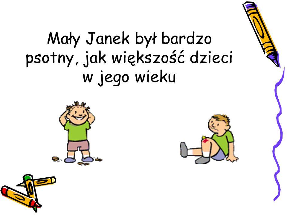 Mały Janek był bardzo psotny, jak większość dzieci w jego wieku