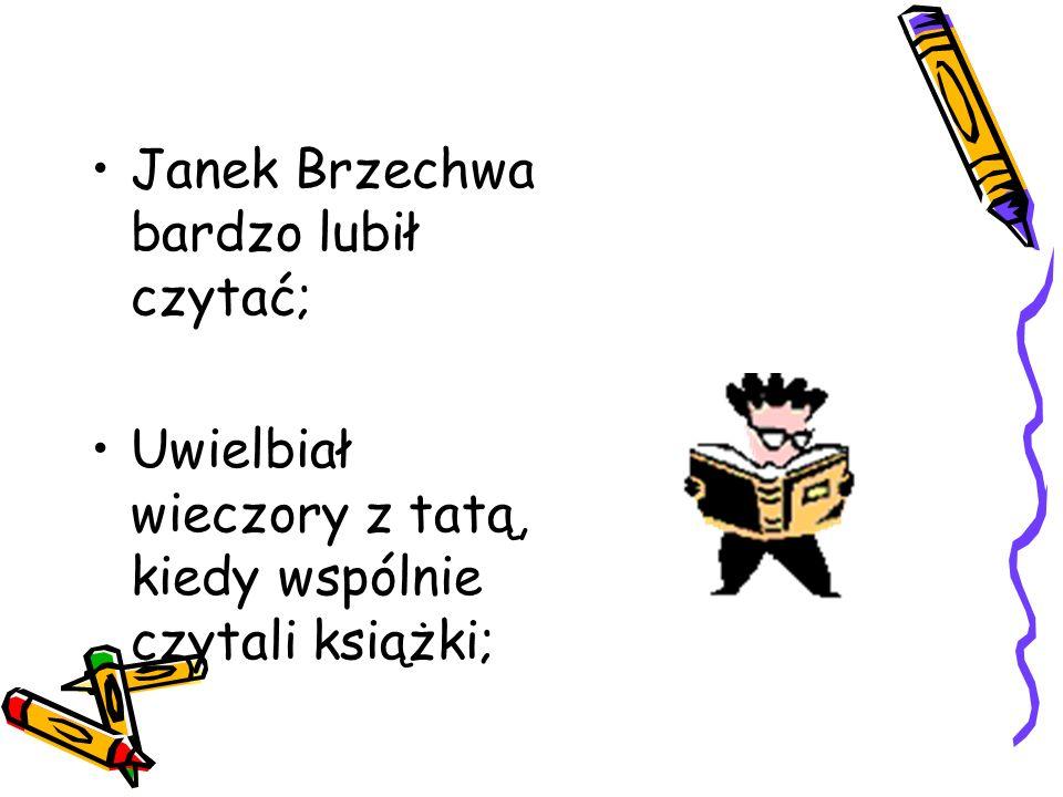 Janek miał bardzo ładny charakter pisma; Rodzice żartowali, że powinien zostać pisarzem; Tak też się stało;
