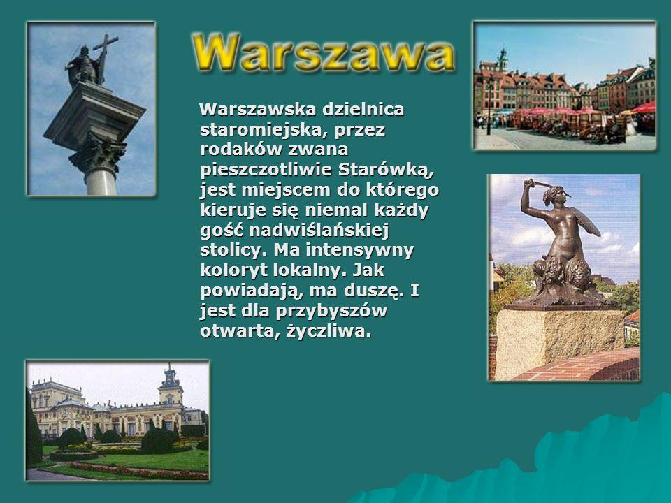 Warszawska dzielnica staromiejska, przez rodaków zwana pieszczotliwie Starówką, jest miejscem do którego kieruje się niemal każdy gość nadwiślańskiej stolicy.