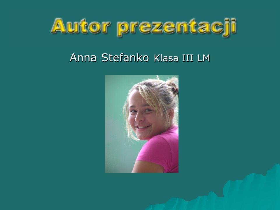 Anna Stefanko Klasa III LM
