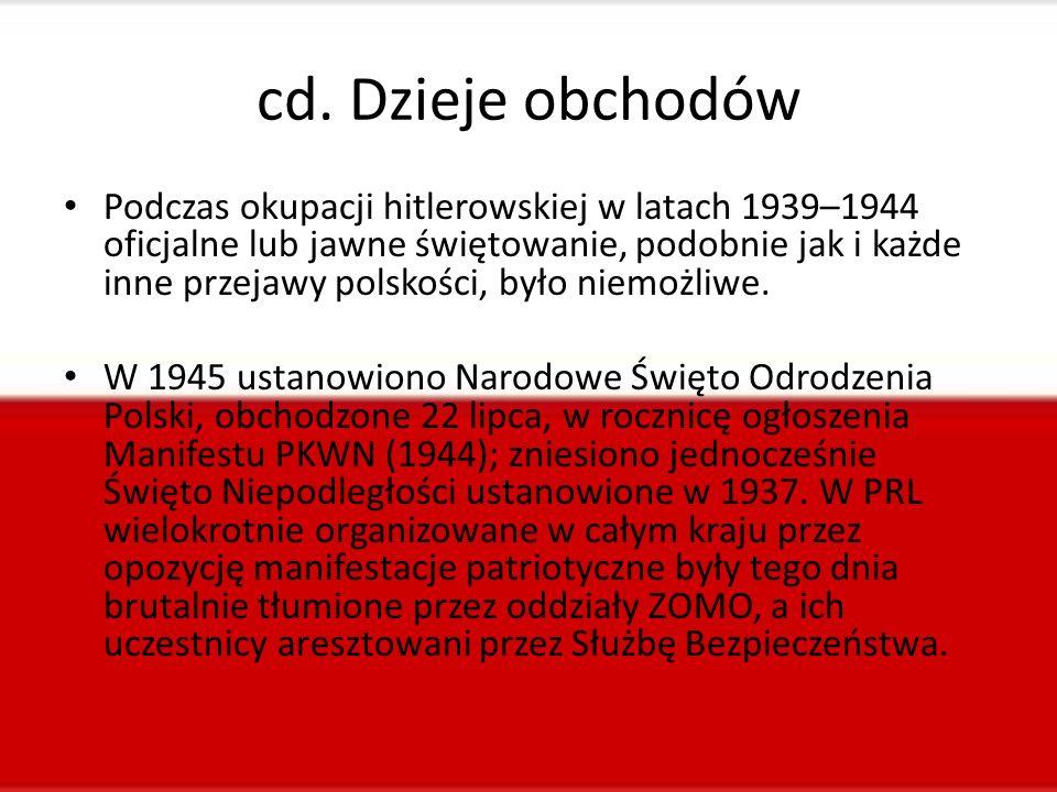cd. Dzieje obchodów Podczas okupacji hitlerowskiej w latach 1939–1944 oficjalne lub jawne świętowanie, podobnie jak i każde inne przejawy polskości, b