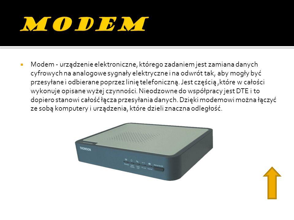 Modem - urządzenie elektroniczne, którego zadaniem jest zamiana danych cyfrowych na analogowe sygnały elektryczne i na odwrót tak, aby mogły być przesyłane i odbierane poprzez linię telefoniczną.