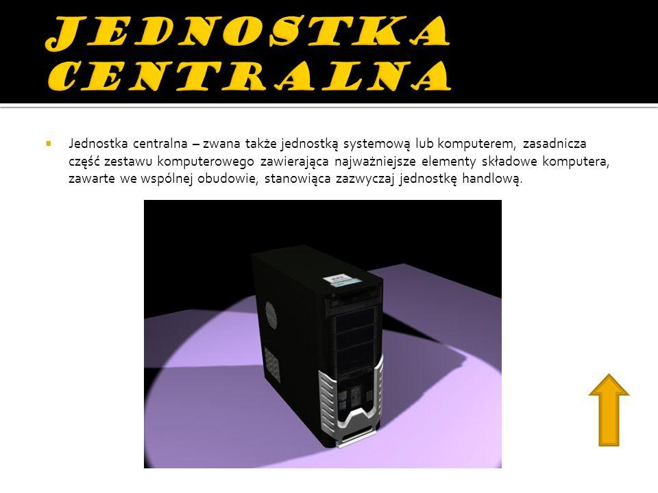 Jednostka centralna – zwana także jednostką systemową lub komputerem, zasadnicza część zestawu komputerowego zawierająca najważniejsze elementy składo