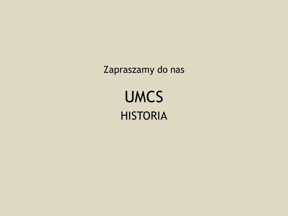 Zapraszamy do nas UMCS HISTORIA