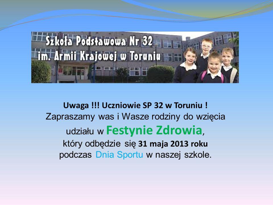 Uwaga !!.Uczniowie SP 32 w Toruniu .