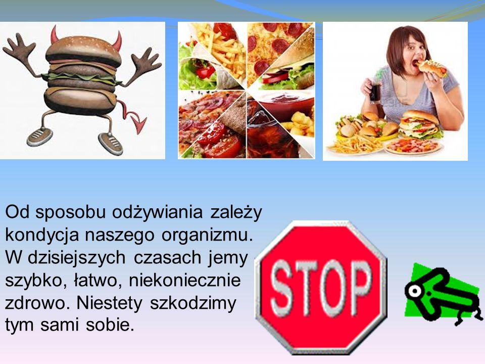 Od sposobu odżywiania zależy kondycja naszego organizmu.
