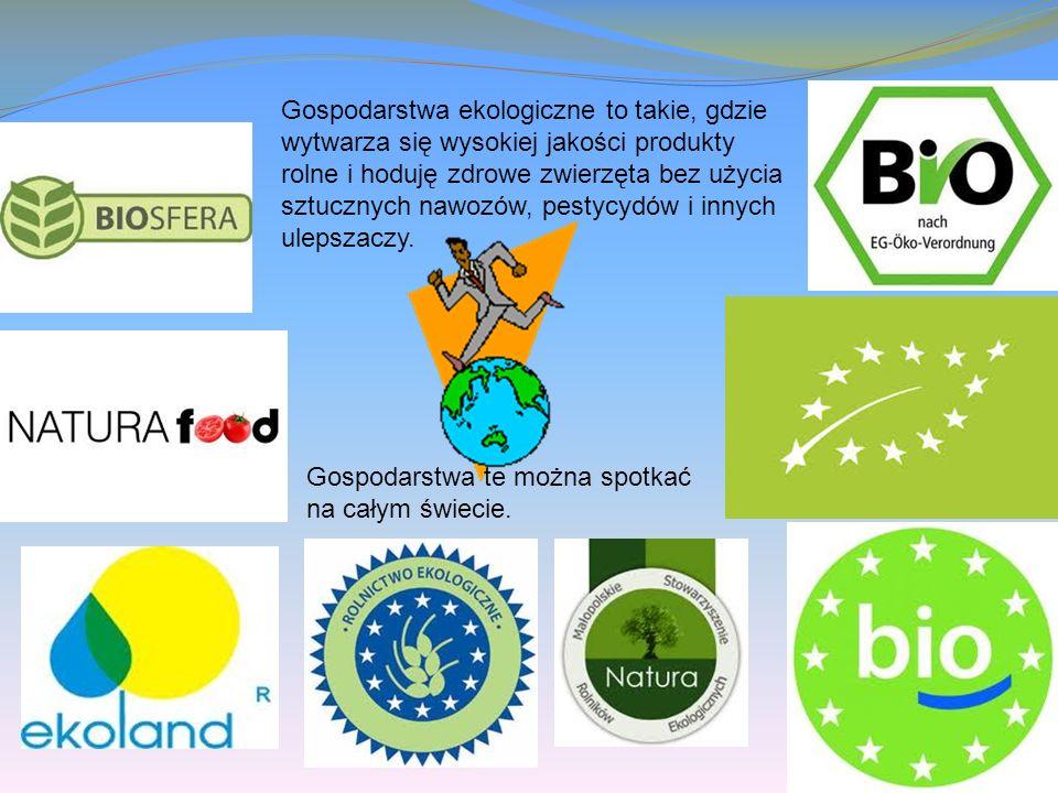 Gospodarstwa ekologiczne to takie, gdzie wytwarza się wysokiej jakości produkty rolne i hoduję zdrowe zwierzęta bez użycia sztucznych nawozów, pestycydów i innych ulepszaczy.