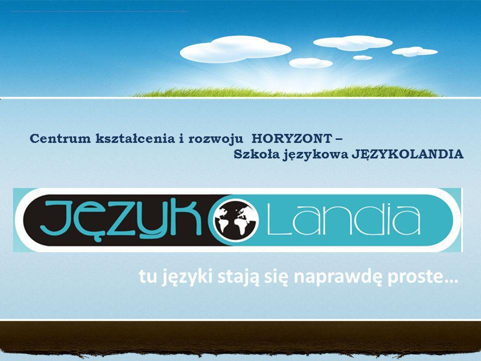 Centrum kształcenia i rozwoju HORYZONT – Szkoła językowa JĘZYKOLANDIA tu języki stają się naprawdę proste…