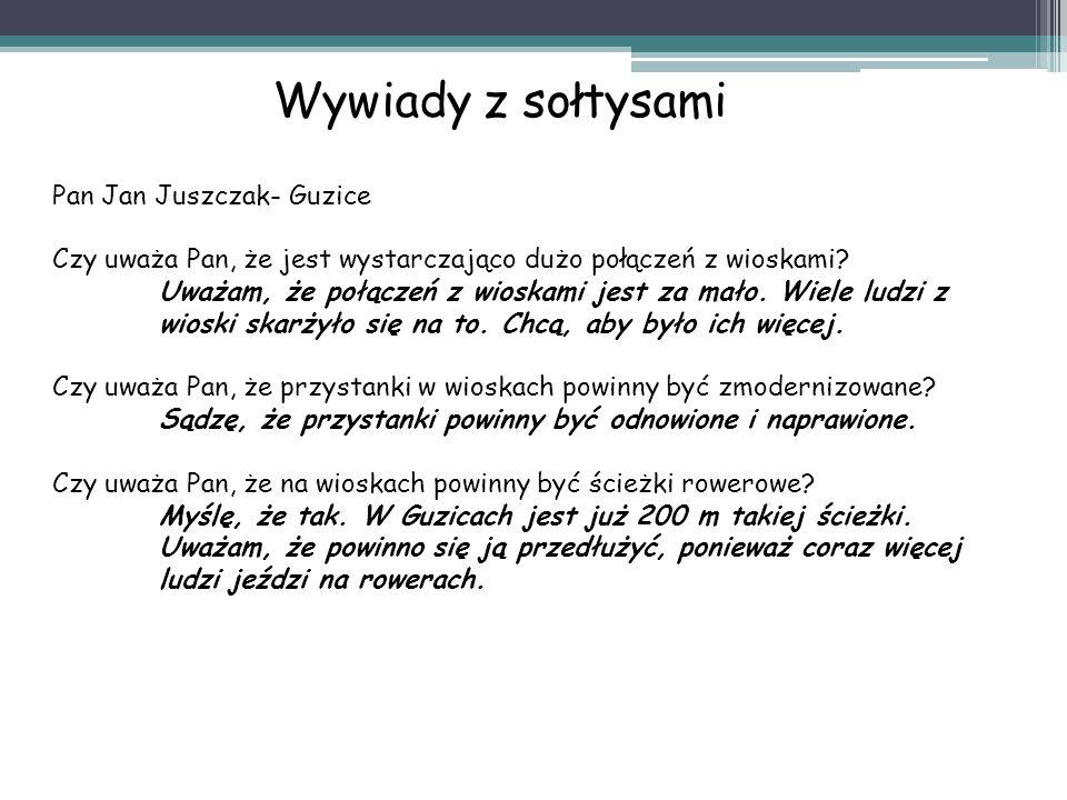 Pan Jan Juszczak- Guzice Czy uważa Pan, że jest wystarczająco dużo połączeń z wioskami.