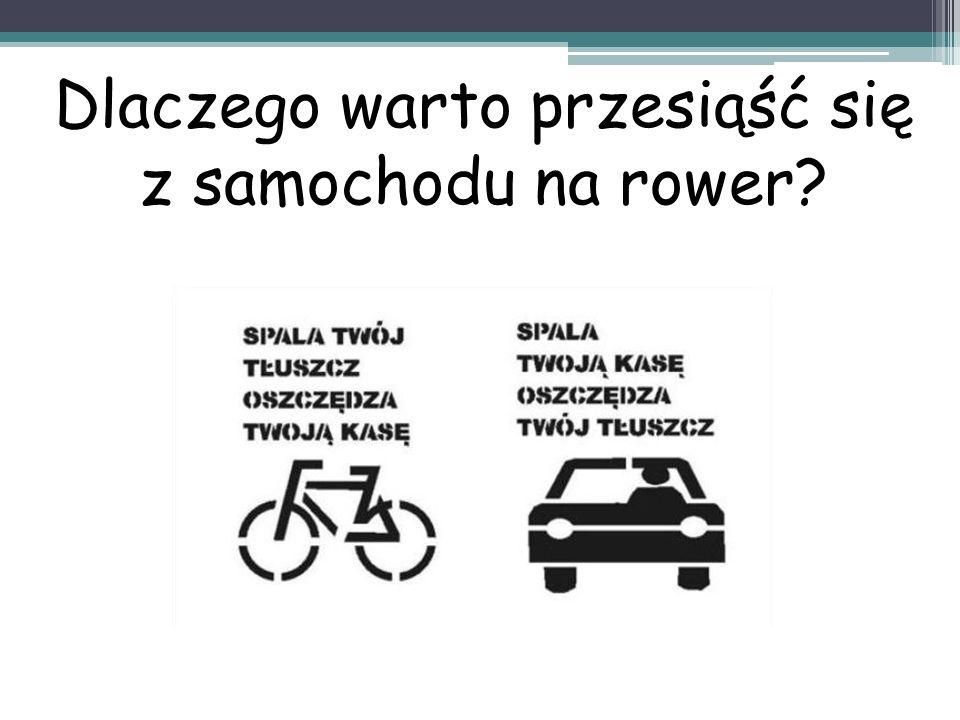 Dlaczego warto przesiąść się z samochodu na rower?