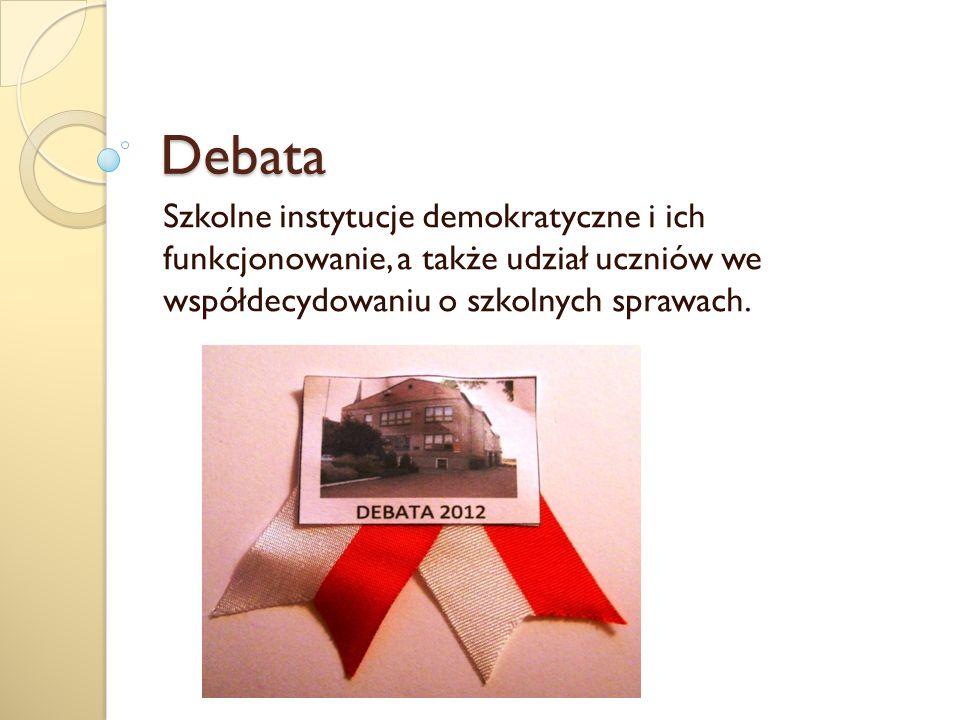 30 marca 2012 roku przeprowadziłyśmy w naszej szkole debatę, której celem było udoskonalenie pracy i funkcjonowania samorządu uczniowskiego.,,Niech będą dwa parlamenty: jeden dla dorosłych – i tam będą posłowie dorosłych.
