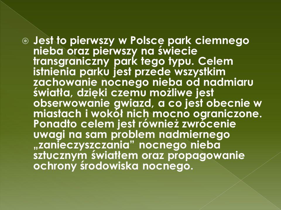 Jest to pierwszy w Polsce park ciemnego nieba oraz pierwszy na świecie transgraniczny park tego typu. Celem istnienia parku jest przede wszystkim zach