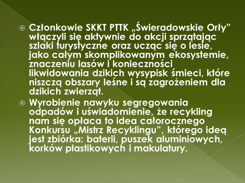 Członkowie SKKT PTTK Świeradowskie Orły włączyli się aktywnie do akcji sprzątając szlaki turystyczne oraz ucząc się o lesie, jako całym skomplikowanym