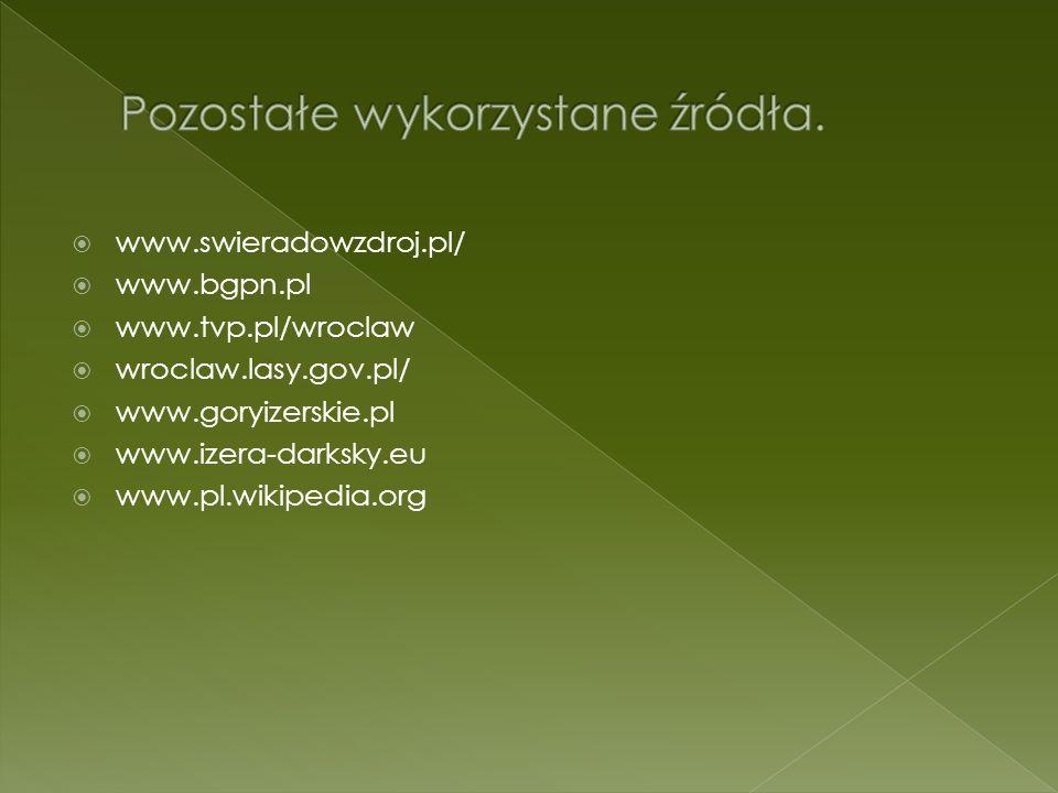 www.swieradowzdroj.pl/ www.bgpn.pl www.tvp.pl/wroclaw wroclaw.lasy.gov.pl/ www.goryizerskie.pl www.izera-darksky.eu www.pl.wikipedia.org
