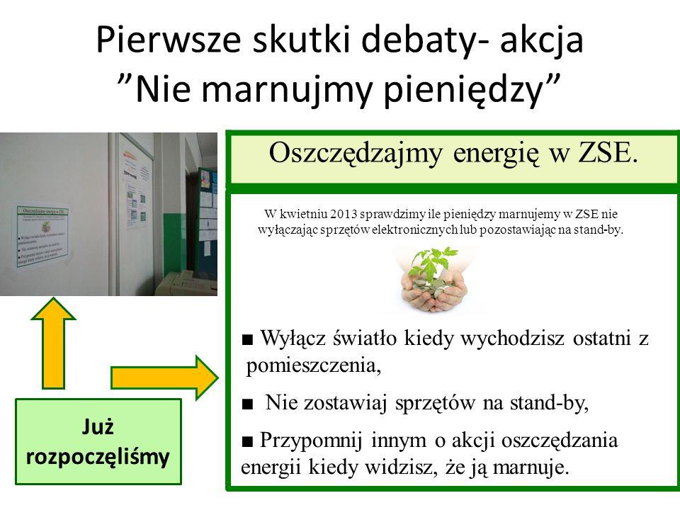 Pierwsze skutki debaty- akcja Nie marnujmy pieniędzy Oszczędzajmy energię w ZSE.