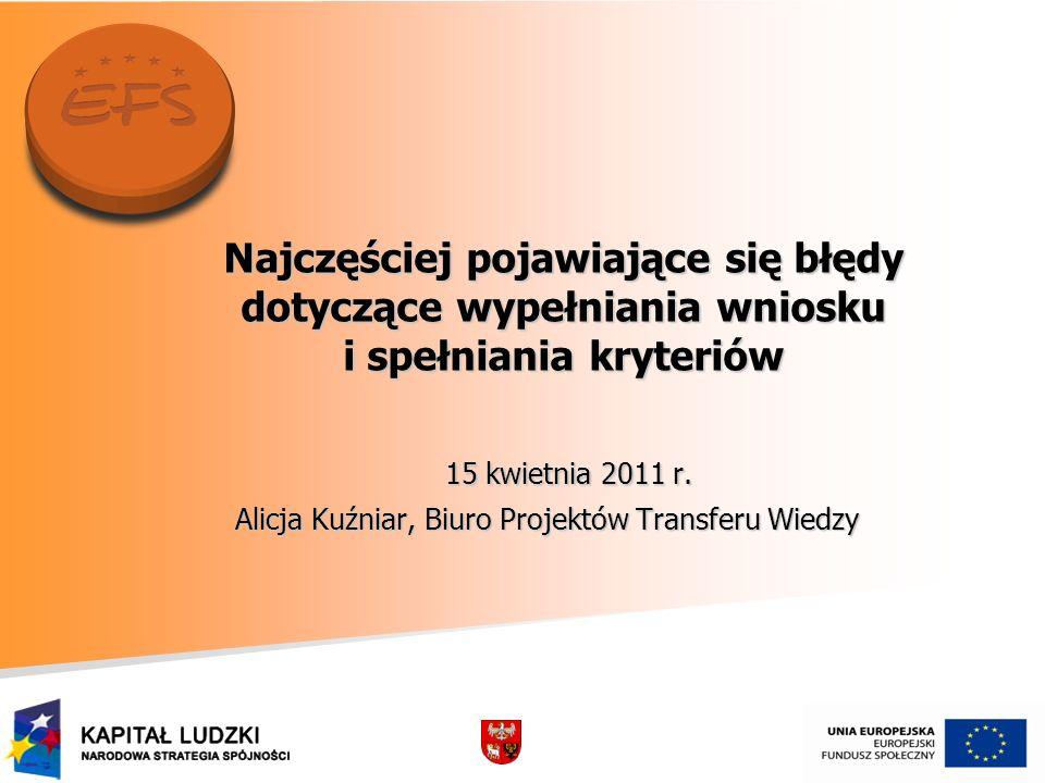 Najczęściej pojawiające się błędy dotyczące wypełniania wniosku i spełniania kryteriów 15 kwietnia 2011 r.